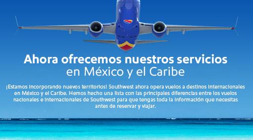Ahora ofrecemos nuestros servicios en Mexico y el Caribe. ¡Estamos incorporando nuevos territorios! Pronto, Southwest operará vuelos hacia