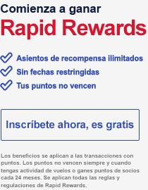 Comienza a ganar Rapid Rewards. Asientos de recompensa ilimitados. Sin fechas restringidas. Tus puntos no vencen. Inscríbete ya, es gratis. Los beneficios se aplican a las transacciones de puntos. Los puntos no vencen siempre y cuando tengas actividad de vuelos o ganes puntos de socios cada 24 meses. Se aplica el reglamento completo de Rapid Rewards.