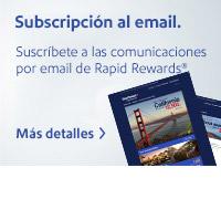 Subscripción al email. Suscríbete a las comunicaciones por email de Rapid Rewards®. Más detalles.