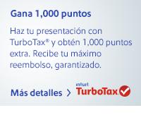 Gana 1,000 puntos. Presenta tus impuestos con TurboTax® y obtén 1,000 puntos extra. Obtén un reembolso máximo garantizado. Más detalles.