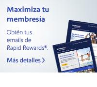 Aprovecha al máximo tu membresía. Recibe tus emails de Rapid Rewards®. Suscríbete ahora.