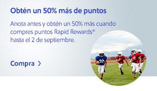 Obtén un 50% más de puntos. Anota antes y obtén un 50% más cuando compres puntos Rapid Rewards® hasta el 2 de septiembre. Compra